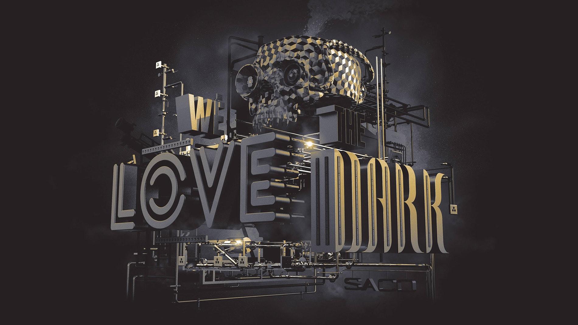 WE LOVE THE DARK WALLPAPER